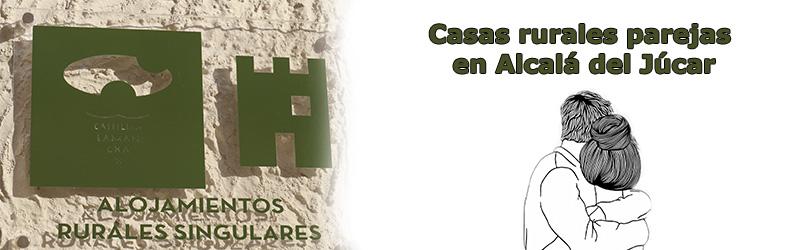 Casas rurales parejas Alcalá del Júcar