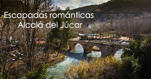 Escapadas románticas en Alcalá del Júcar