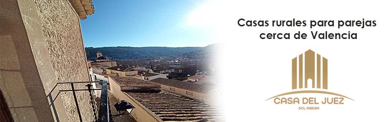 Casas rurales para parejas cerca Valencia