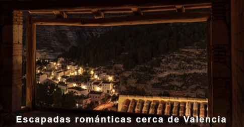 Escapadas románticas cerca de Valencia